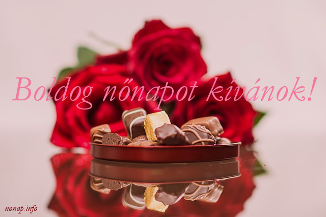 boldog nőnapot kívánok, csoki, virág