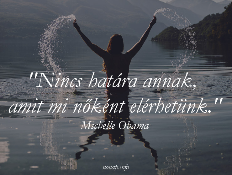 nőnapi idézet, nincs határa, Michelle Obama